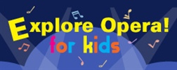 Explore Opera for Kids